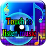 Touch to listen music!